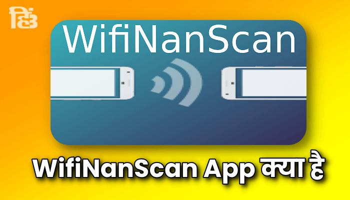 wifiNanScan app kya hai